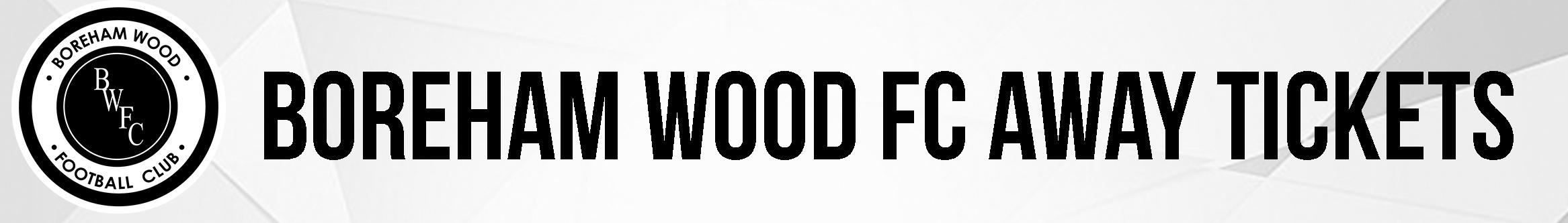 Boreham Wood FC Away Tickets